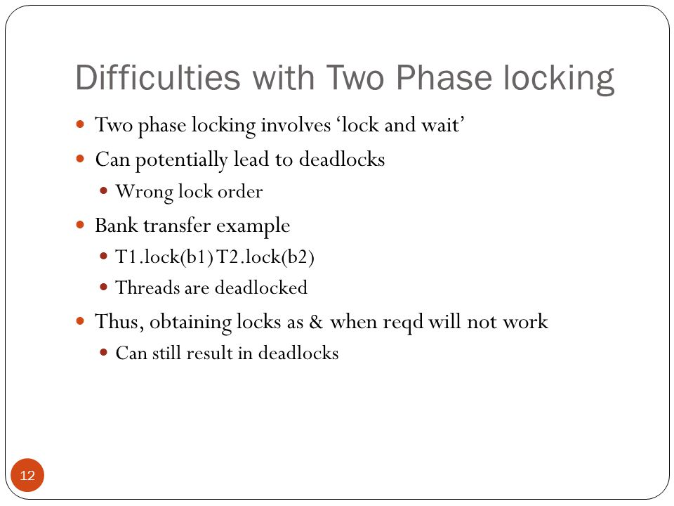 Addressing deadlocks 13 Many solutions for deadlocks have been proposed in the literature Deadlock prevention, deadlock avoidance, requesting resources in a non-circular manner etc.