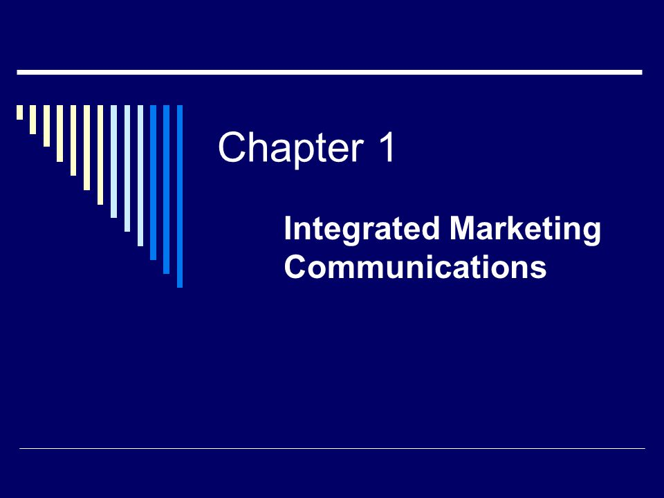Chapter 1 Integrated Marketing Communications