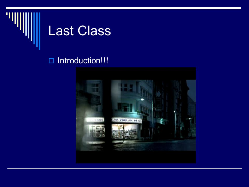 Last Class  Introduction!!!