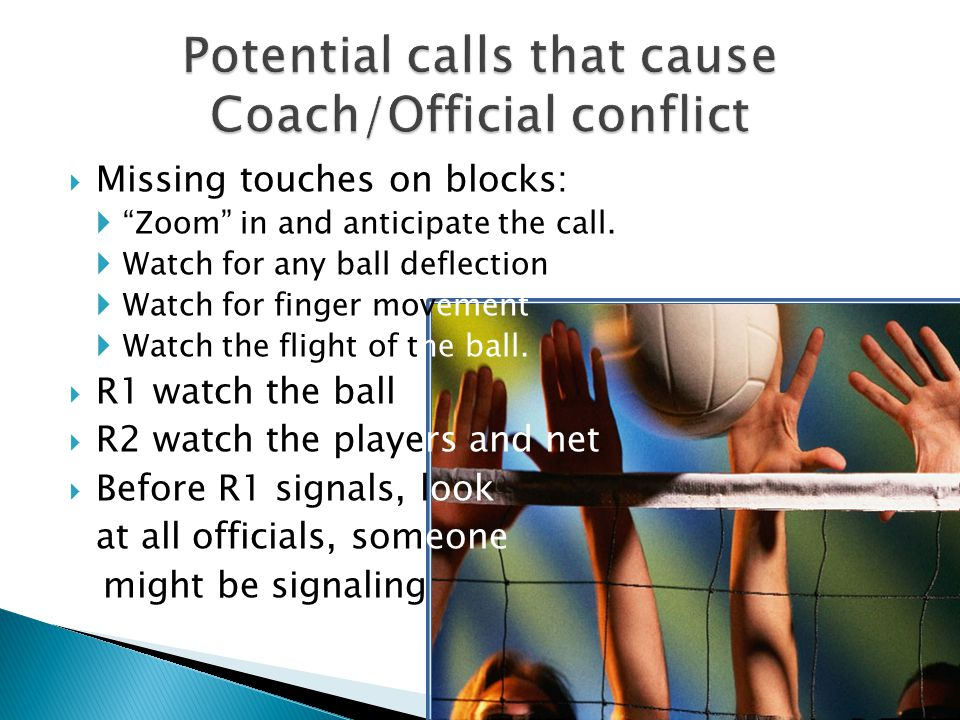  Missing touches on blocks:  Zoom in and anticipate the call.