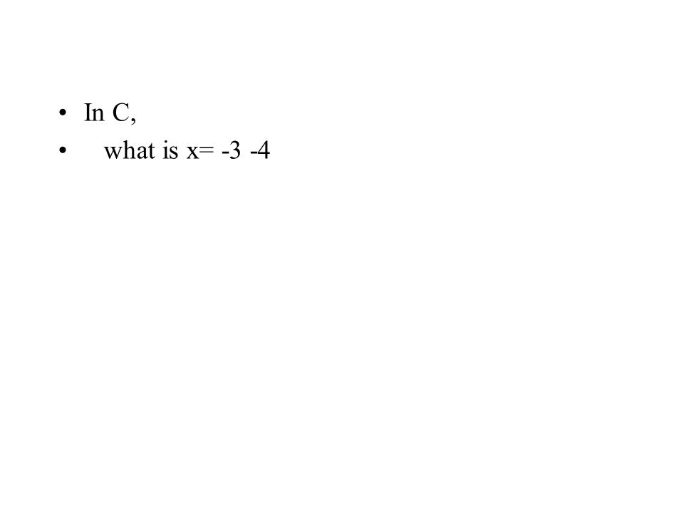 In C, what is x= -3 -4