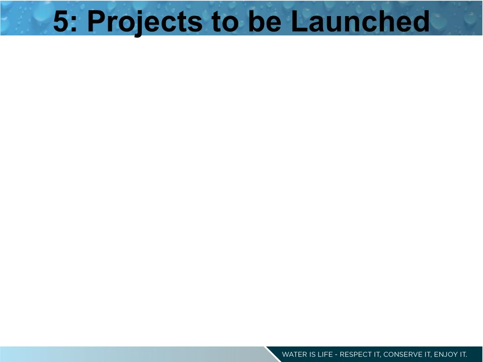 5: Projects to be Launched