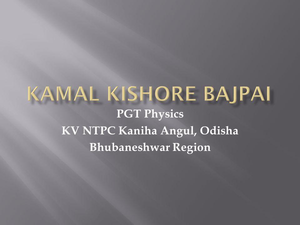 PGT Physics KV NTPC Kaniha Angul, Odisha Bhubaneshwar Region