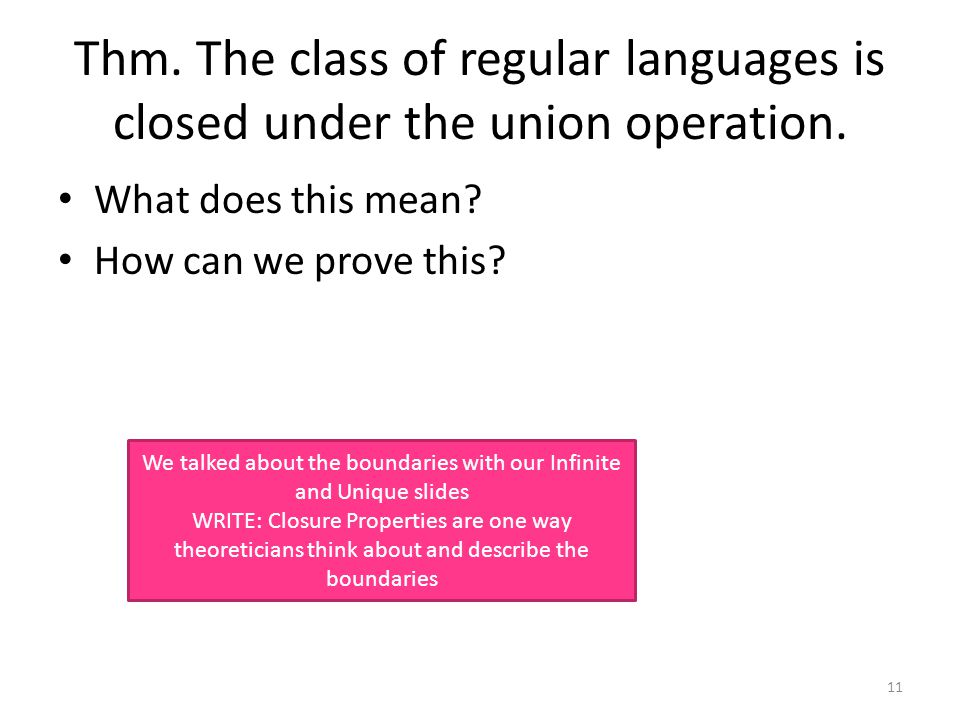 Thm. The class of regular languages is closed under the union operation.