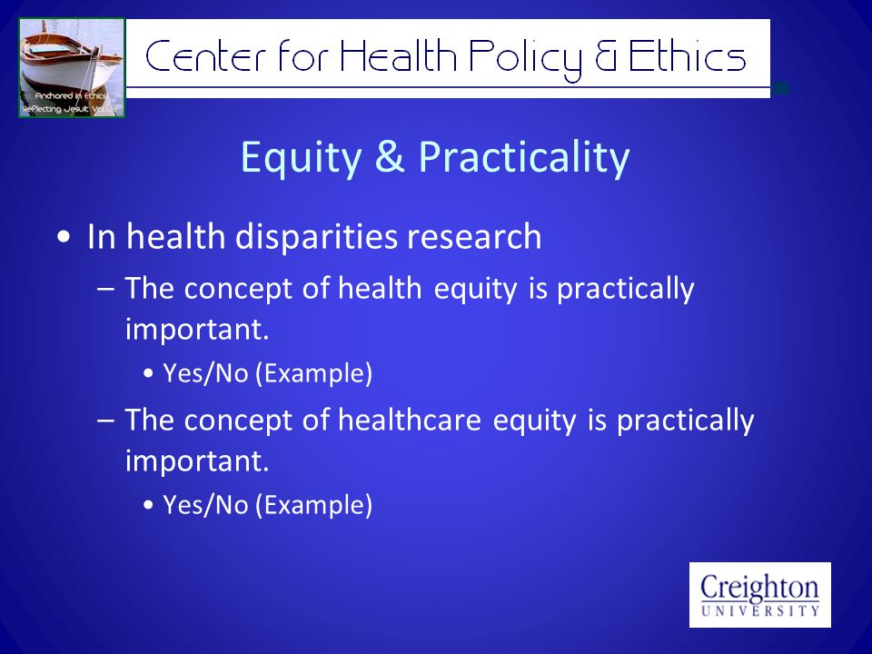 Equity & Practicality In health disparities research –The concept of health equity is practically important.