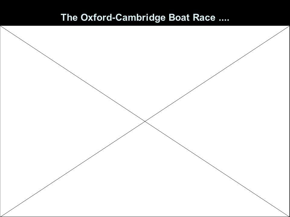The Oxford-Cambridge Boat Race....
