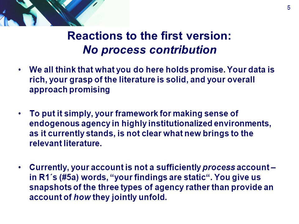 Reactions to the first version: No process contribution We all think that what you do here holds promise.