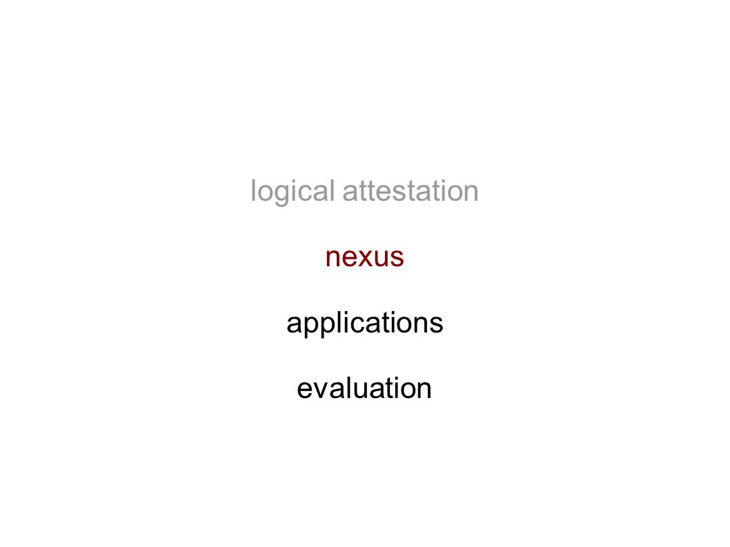 logical attestation nexus applications evaluation