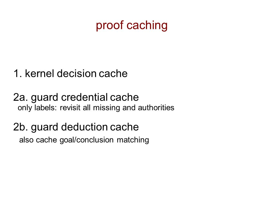 proof caching 1. kernel decision cache 2a.