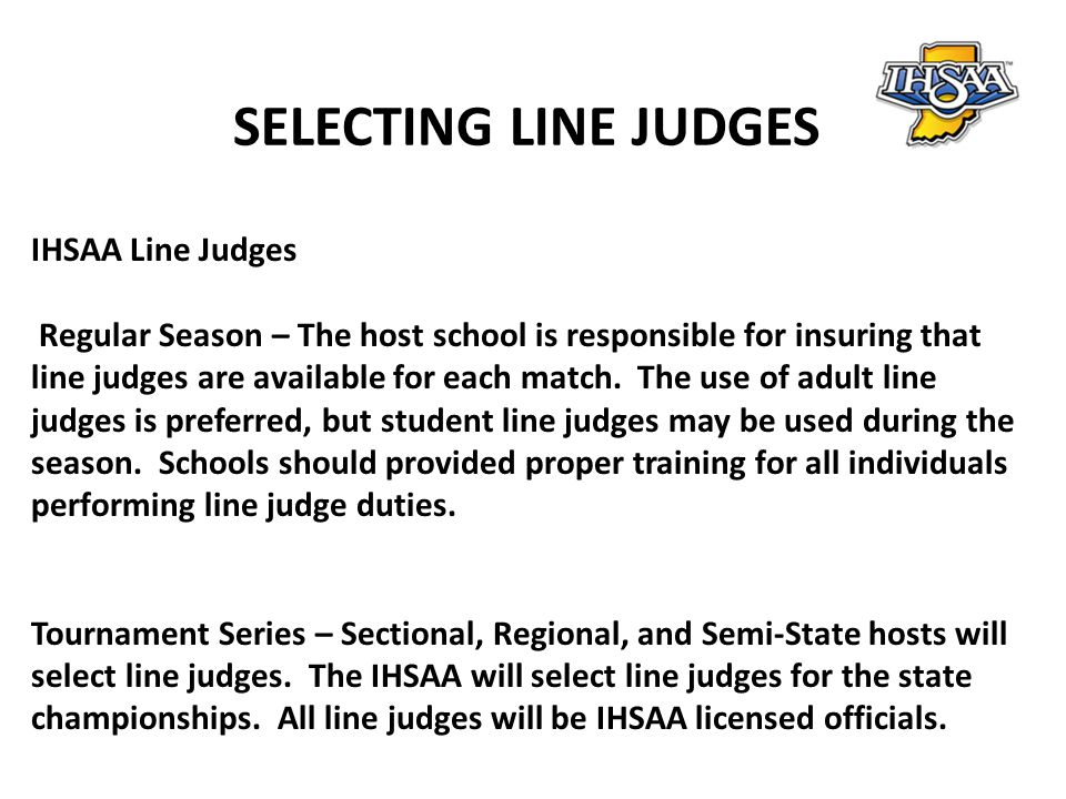 2.Line judges must know that some part of the ball that touches the floor must actually touch some part of the boundary line for it to be inbounds.