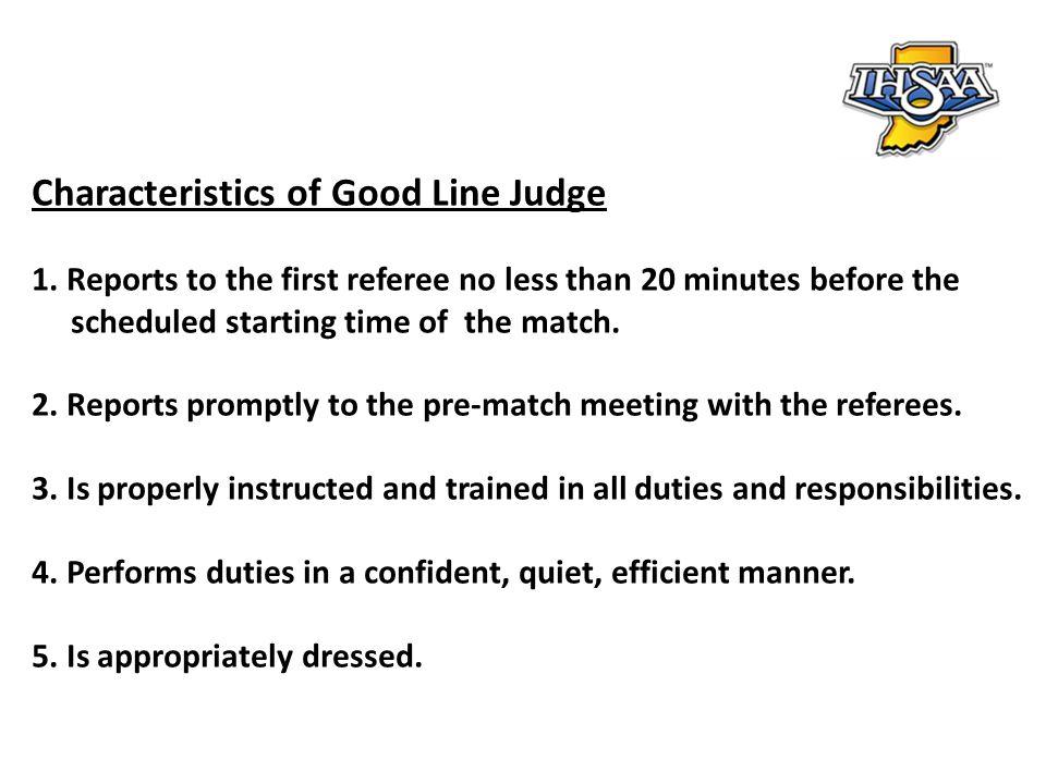 Characteristics of Good Line Judge 6.