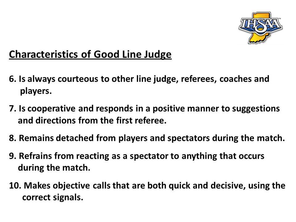Characteristics of Good Line Judge 11.