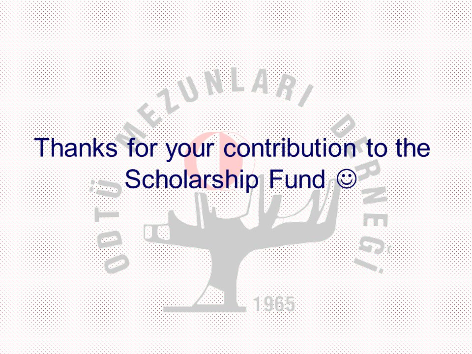 Thanks for your contribution to the Scholarship Fund