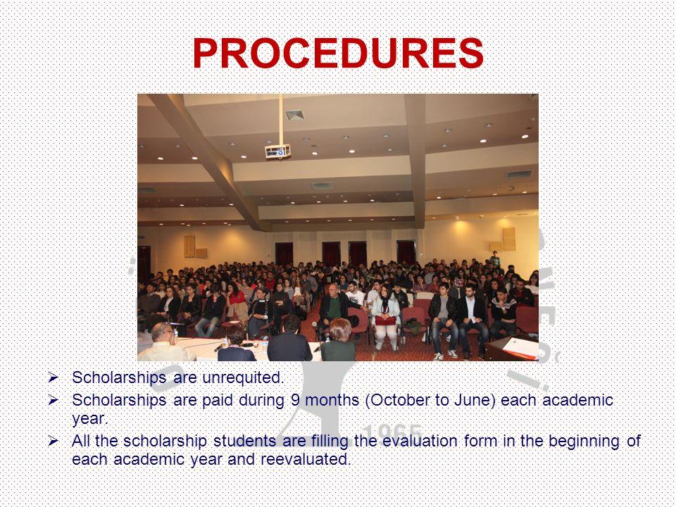 PROCEDURES  Scholarships are unrequited.