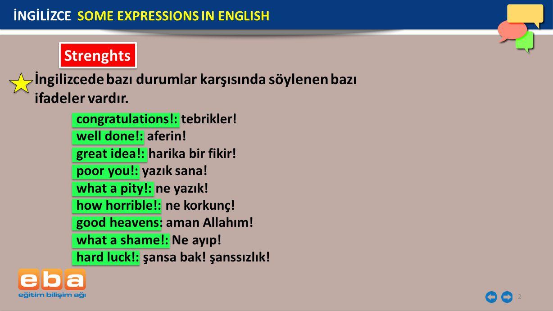 2 İngilizcede bazı durumlar karşısında söylenen bazı ifadeler vardır.
