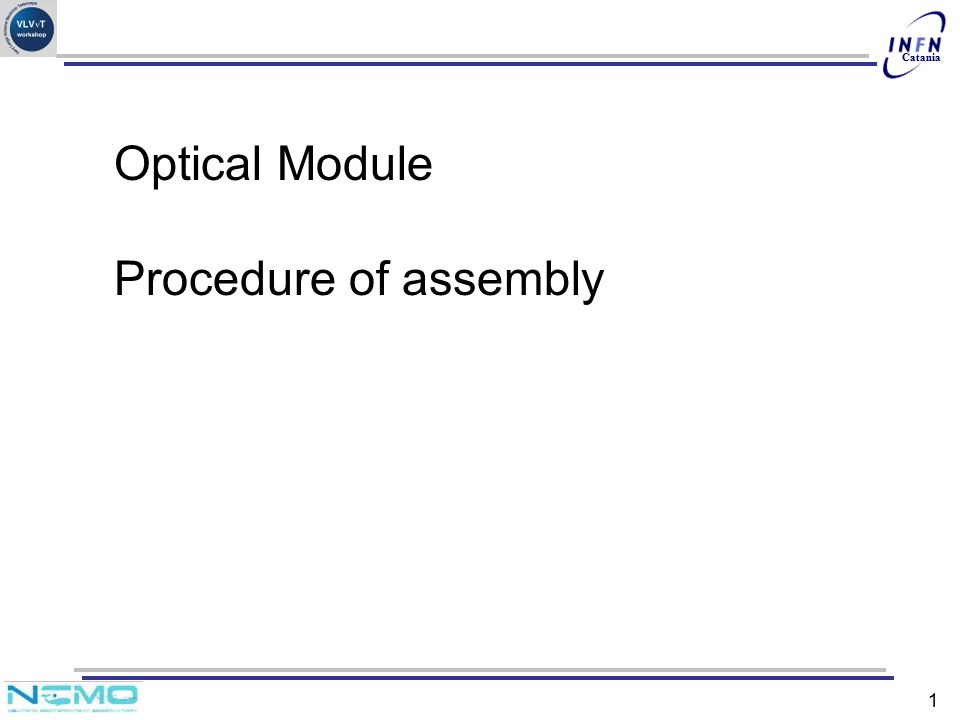 Catania 1 Optical Module Procedure of assembly