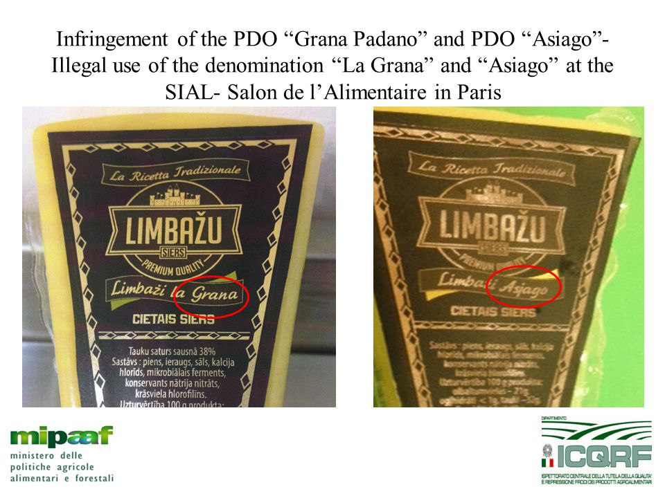 Infringement of the PDO Grana Padano and PDO Asiago - Illegal use of the denomination La Grana and Asiago at the SIAL- Salon de l'Alimentaire in Paris