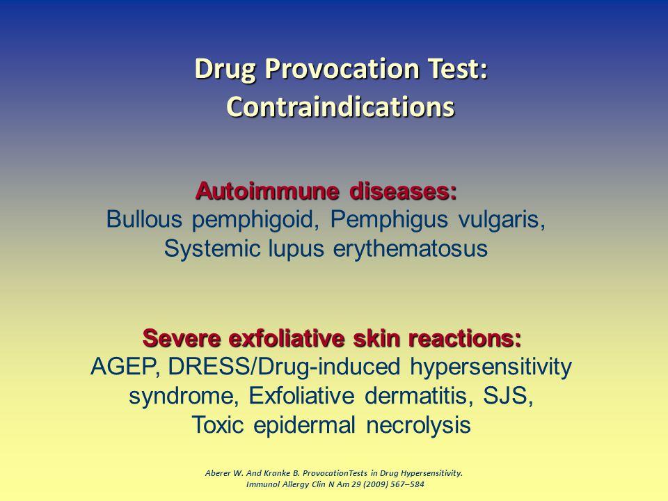 Aberer W. And Kranke B. ProvocationTests in Drug Hypersensitivity. Immunol Allergy Clin N Am 29 (2009) 567–584 Autoimmune diseases: Bullous pemphigoid