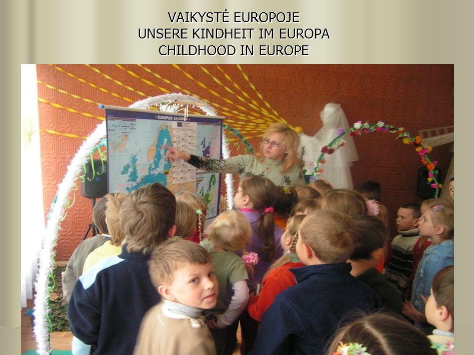 VAIKYSTĖ EUROPOJE UNSERE KINDHEIT IM EUROPA CHILDHOOD IN EUROPE