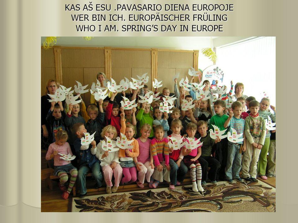 KAS AŠ ESU.PAVASARIO DIENA EUROPOJE WER BIN ICH. EUROPÄISCHER FRÜLING WHO I AM. SPRING'S DAY IN EUROPE