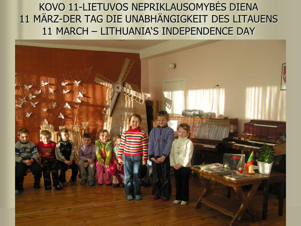 KOVO 11-LIETUVOS NEPRIKLAUSOMYBĖS DIENA 11 MÄRZ-DER TAG DIE UNABHÄNGIGKEIT DES LITAUENS 11 MARCH – LITHUANIA'S INDEPENDENCE DAY