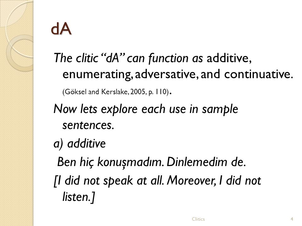 dAdAdAdA The clitic dA can function as additive, enumerating, adversative, and continuative.