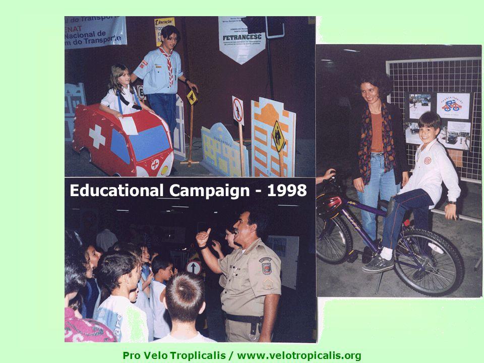 Pro Velo Troplicalis / www.velotropicalis.org Educational Campaign - 1998