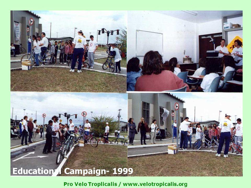 Pro Velo Troplicalis / www.velotropicalis.org Educational Campaign- 1999