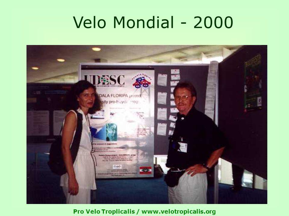 Pro Velo Troplicalis / www.velotropicalis.org Velo Mondial - 2000