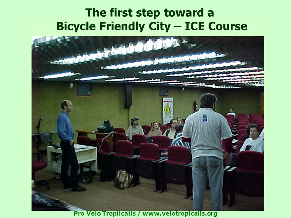 Pro Velo Troplicalis /   The first step toward a Bicycle Friendly City – ICE Course