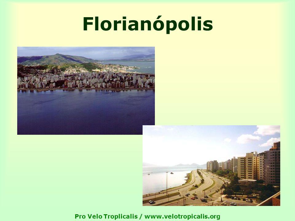 Pro Velo Troplicalis / www.velotropicalis.org Florianópolis
