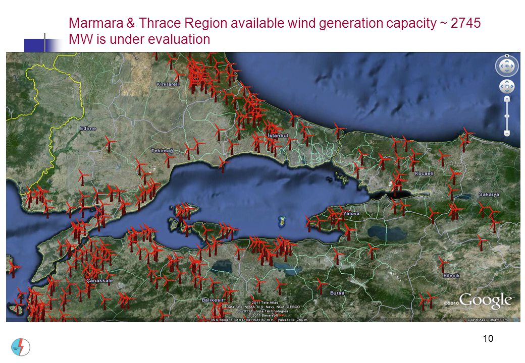 10 Marmara & Thrace Region available wind generation capacity ~ 2745 MW is under evaluation
