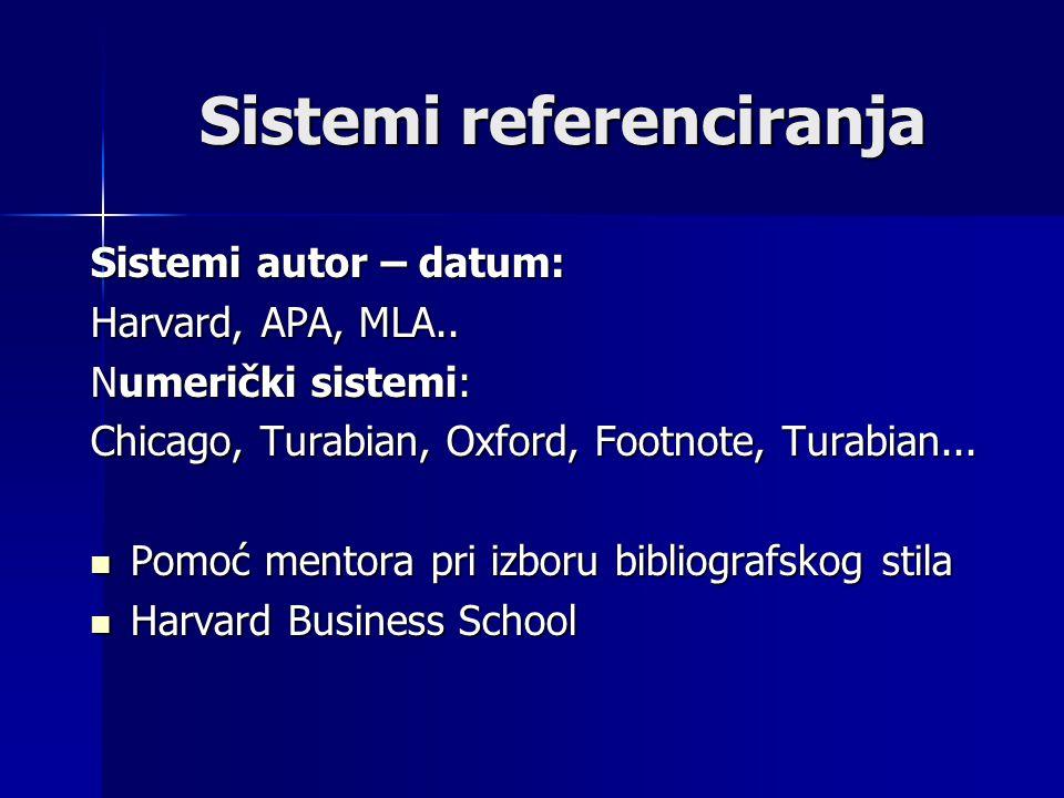 Sistemi referenciranja Sistemi autor – datum: Harvard, APA, MLA..