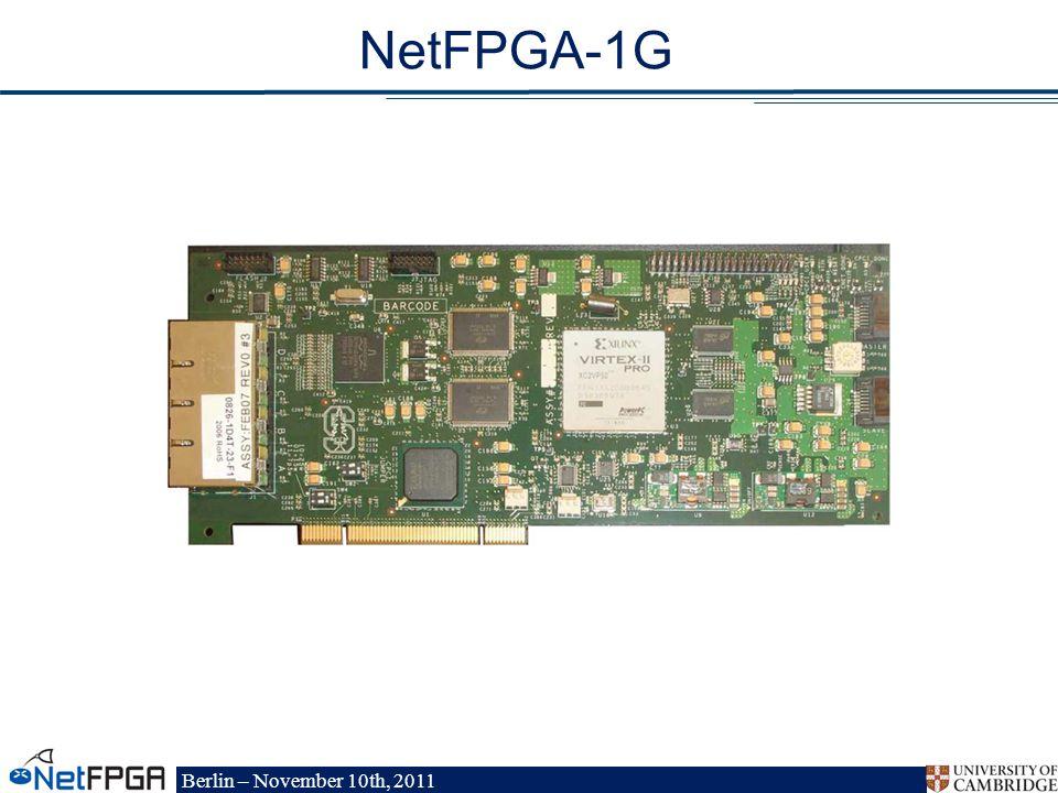 Berlin – November 10th, 2011 NetFPGA-1G