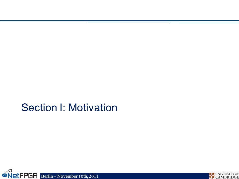 Berlin – November 10th, 2011 Section I: Motivation