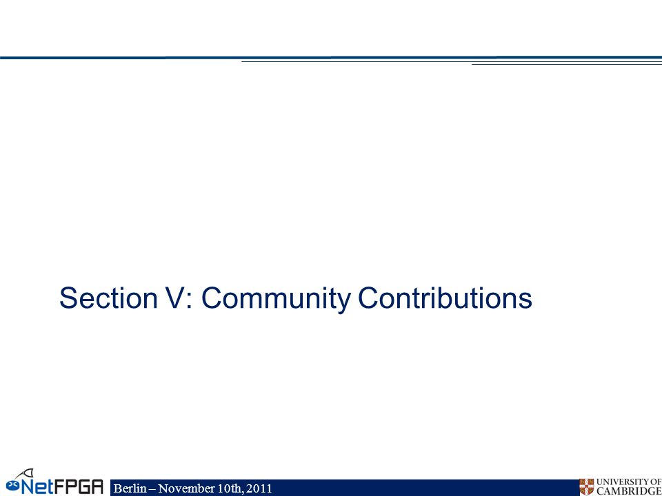 Berlin – November 10th, 2011 Section V: Community Contributions