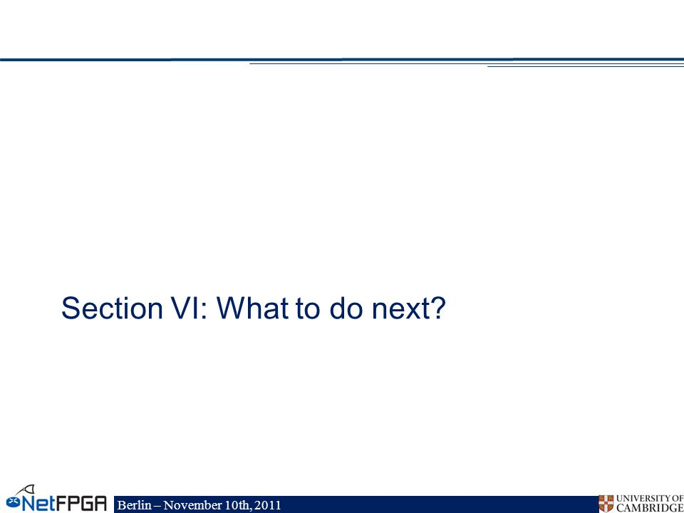 Berlin – November 10th, 2011 Section VI: What to do next