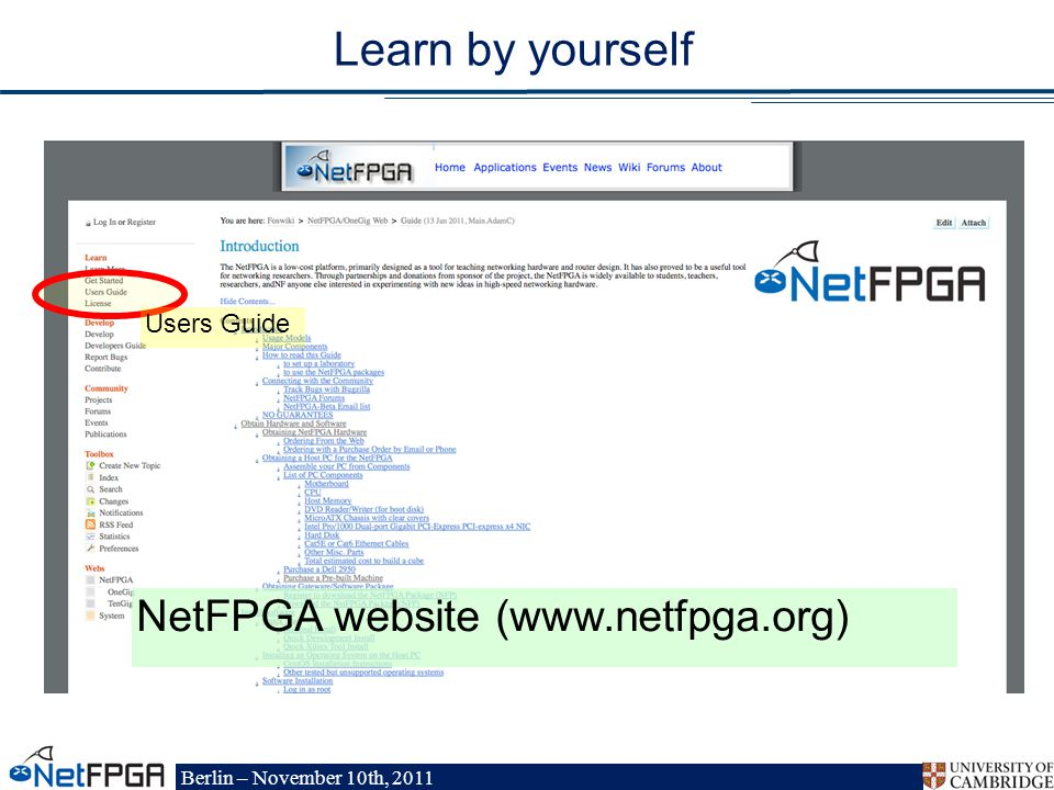 Berlin – November 10th, 2011 Learn by yourself Users Guide NetFPGA website (