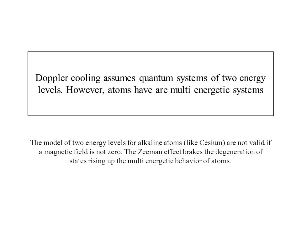 Doppler cooling assumes quantum systems of two energy levels.