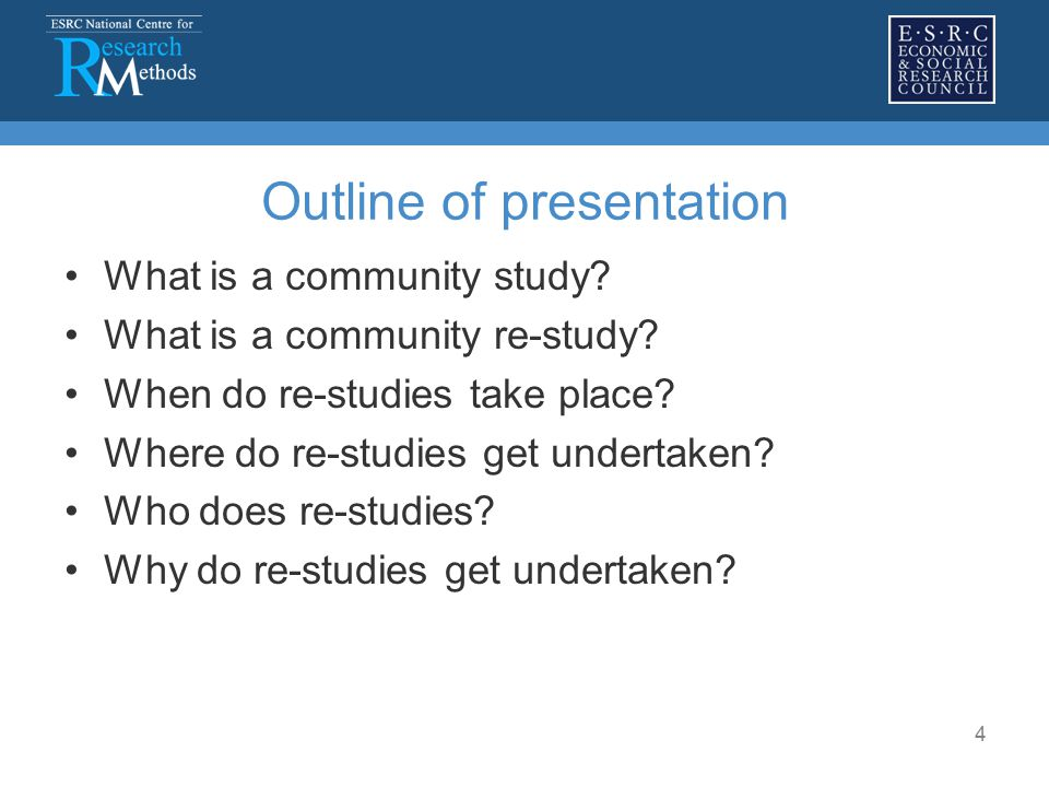 4 Outline of presentation What is a community study.