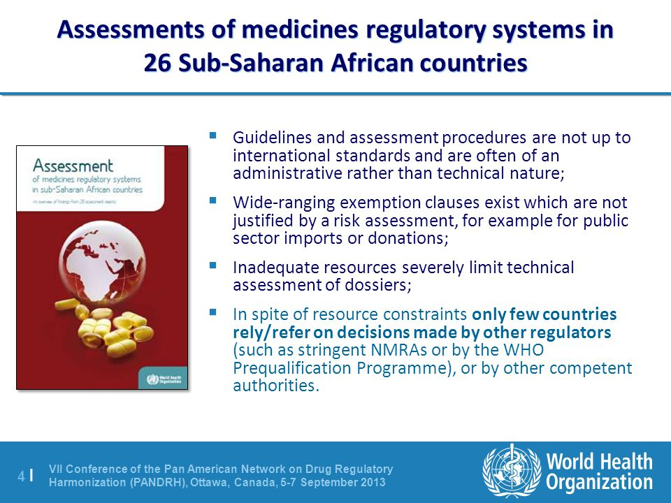 VII Conference of the Pan American Network on Drug Regulatory Harmonization (PANDRH), Ottawa, Canada, 5-7 September 2013 4 |4 | Assessments of medicin
