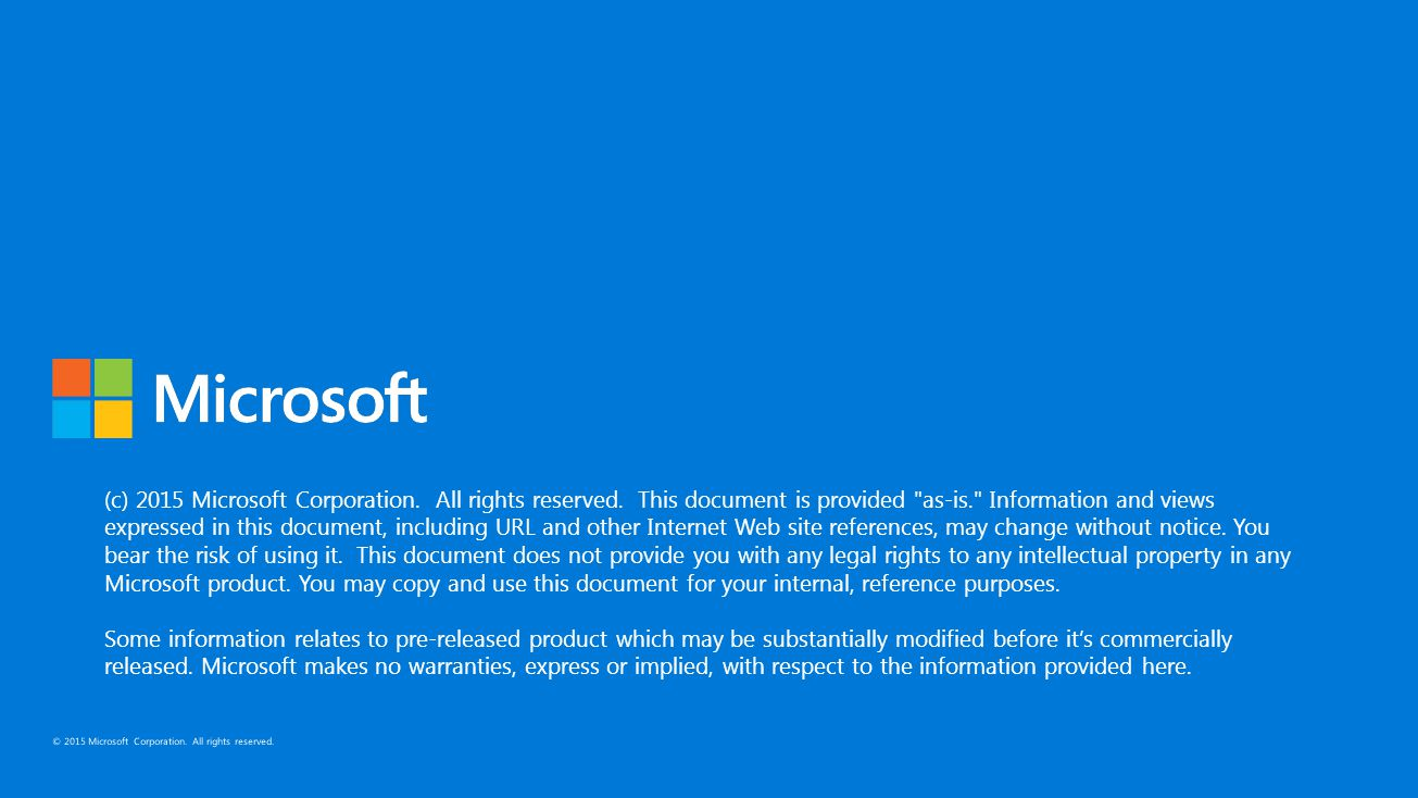 (c) 2015 Microsoft Corporation. All rights reserved. This document is provided