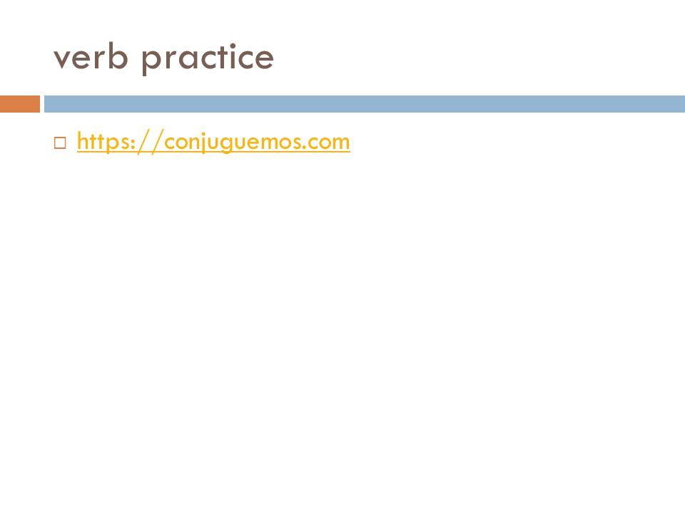 verb practice  https://conjuguemos.com https://conjuguemos.com