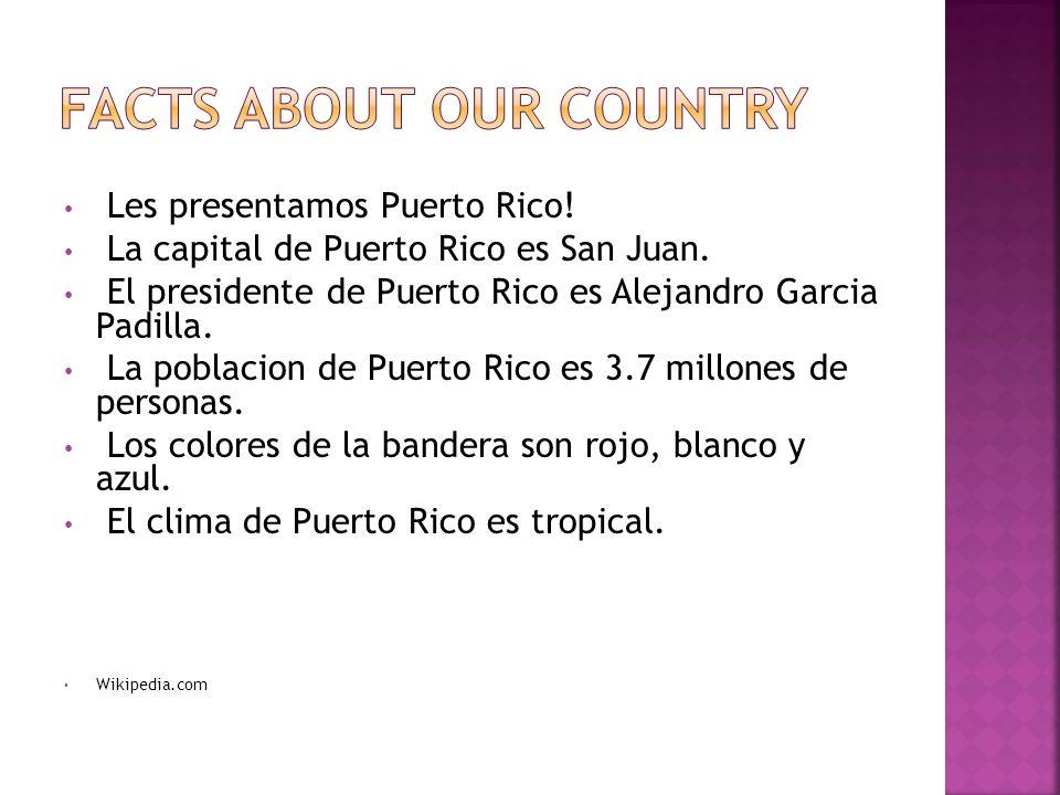 Les presentamos Puerto Rico.La capital de Puerto Rico es San Juan.