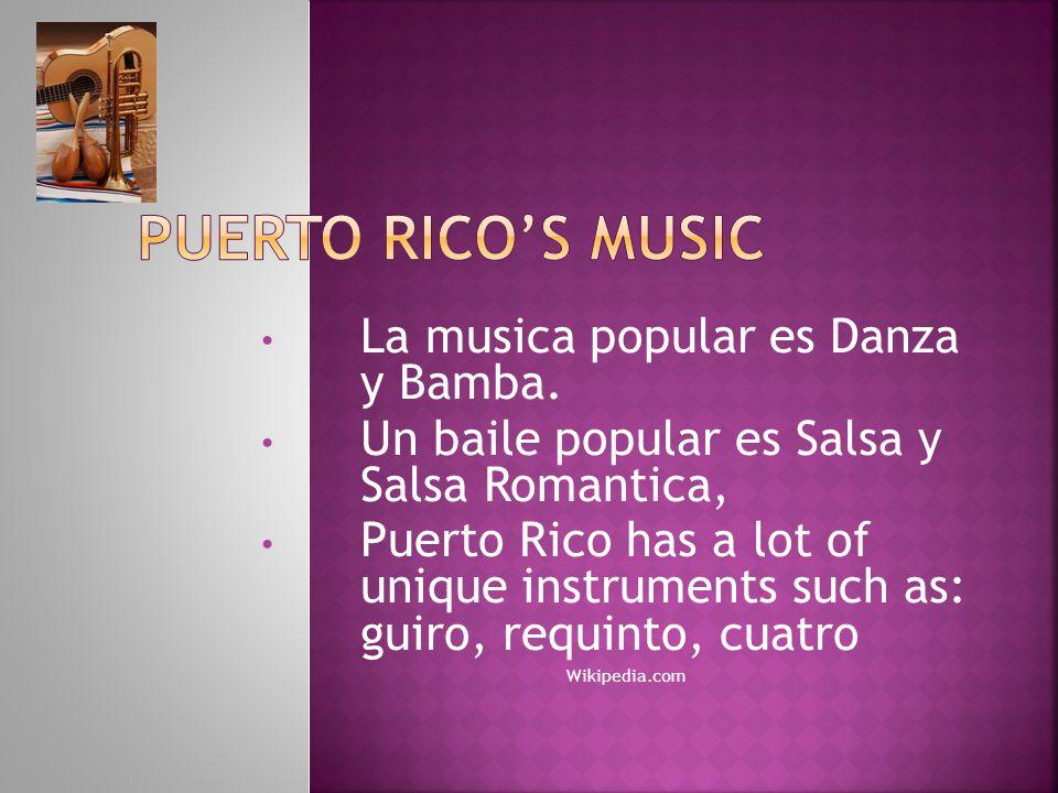 La musica popular es Danza y Bamba.
