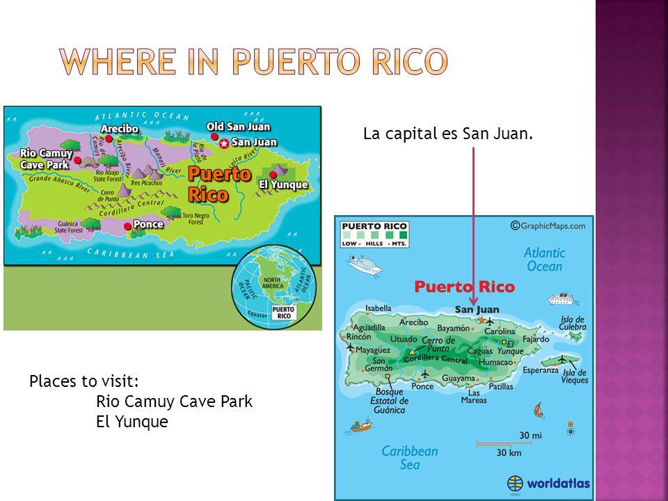 La capital es San Juan. Places to visit: Rio Camuy Cave Park El Yunque