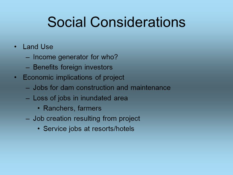 Social Considerations Land Use –Income generator for who.