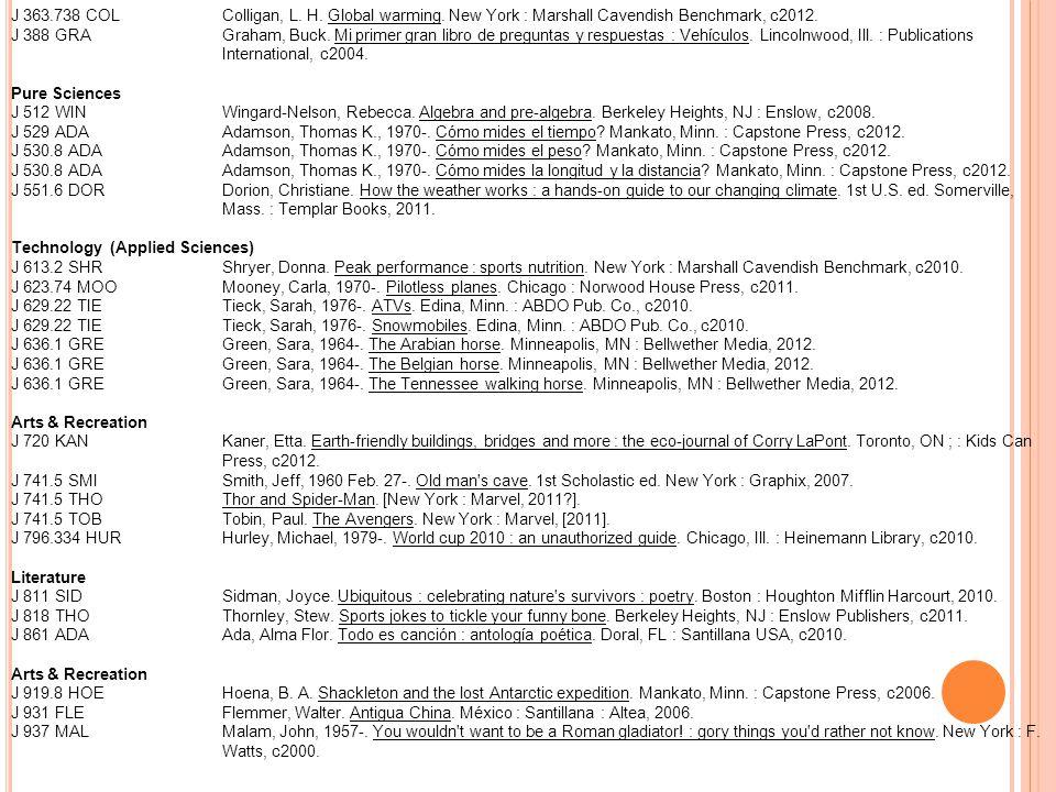 J 363.738 COL Colligan, L. H. Global warming. New York : Marshall Cavendish Benchmark, c2012.