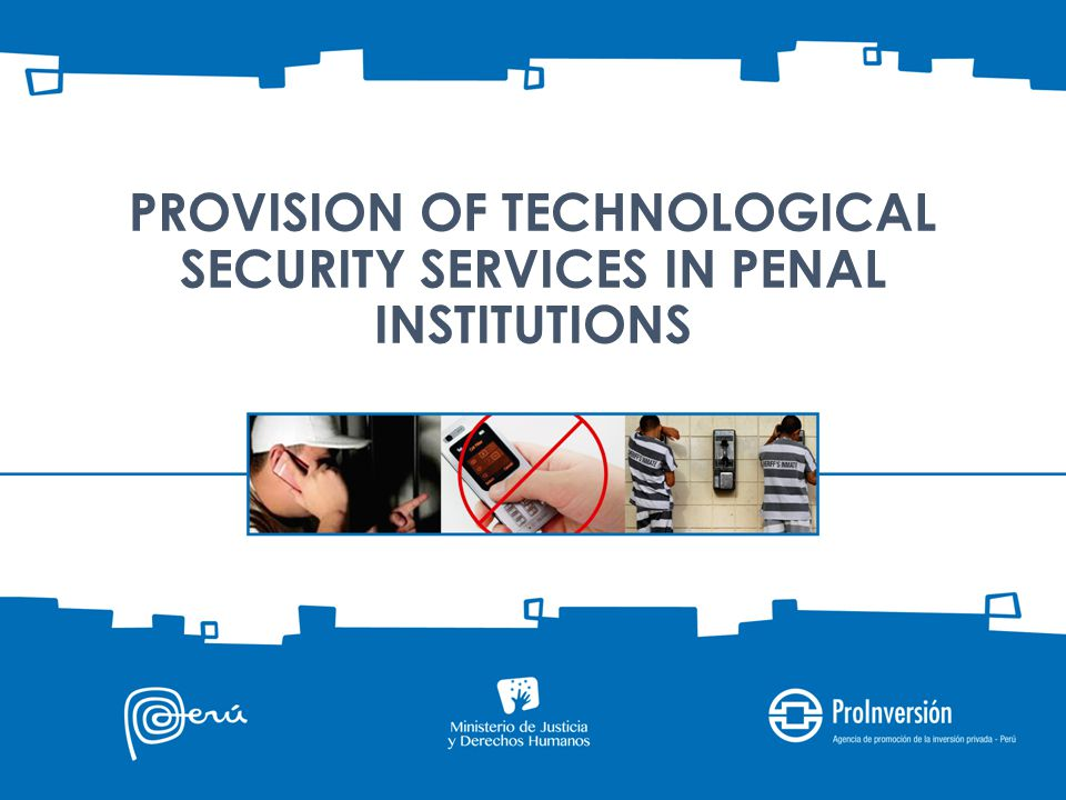 GENERAL OBJECTIVE Provide communications technological security in 33 prisons in Peru SPECIFIC OBJETCIVES Prevent that prisons will be origin of extortion trough phone calls to citizens, national or foreigners authorities resident in Peru.