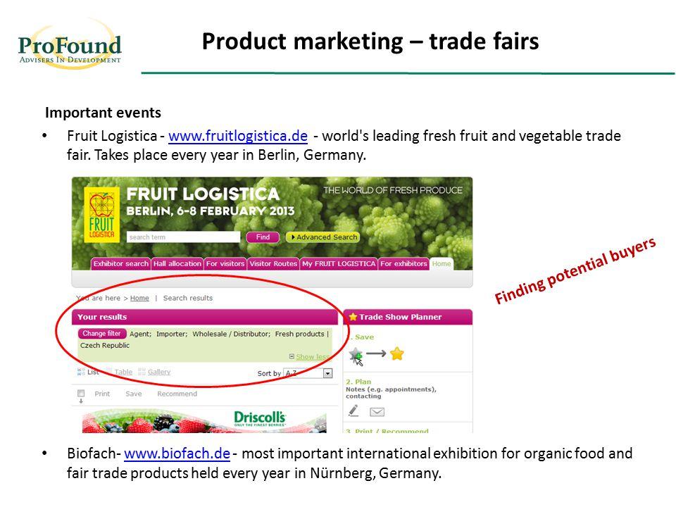 Important events Fruit Logistica - www.fruitlogistica.de - world s leading fresh fruit and vegetable trade fair.